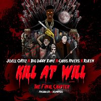 Kill At Will:TheFinal Chapter — Joell Ortiz feat. Token, Chris Rivers, Big Daddy Kane