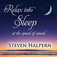 Relax into Sleep at the Speed of Sound — Steven Halpern