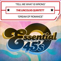 Tell Me What Is Wrong / Dream of Romance — The Lincolns Quintett
