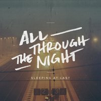 All Through the Night — Sleeping At Last