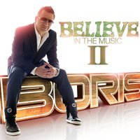 Believe In The Music II — Boris