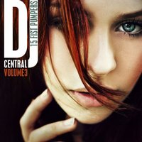 DJ Central, Vol. 3 - Fist Pumpers — сборник