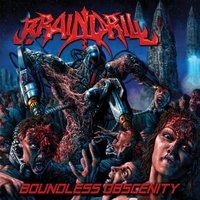 Boundless Obscenity — Brain Drill