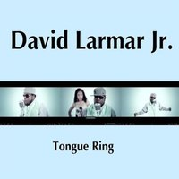 Tongue Ring — David Larmar Jr.