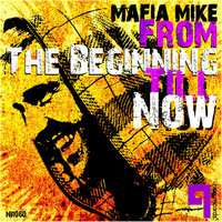 From The Beginning Till Now — Mafia Mike