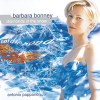 Barbara Bonney - Diamonds In The Snow — Barbara Bonney, Antonio Pappano