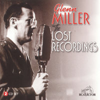 The Lost Recordings — Glenn Miller
