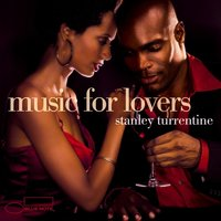 Music For Lovers — Stanley Turrentine