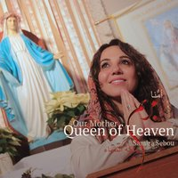 Our Mother, Queen of Heaven — Samira Sebou