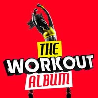 The Workout Album — Top Workout Mix