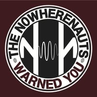 Warned You — The NowhereNauts