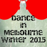 Dance in Melbourne Winter 2015 — сборник