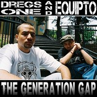 Generation Gap — Equipto, Dregs One