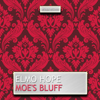 Moe's Bluff — Elmo Hope