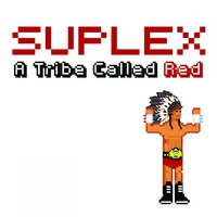 Suplex — A Tribe Called Red