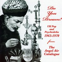 Do You Dream? UK Pop & Psychedelia 1965-1970 — сборник
