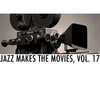 Jazz Makes the Movies, Vol. 17 — сборник