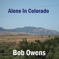 Alone in Colorado — Bob Owens