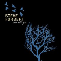 Over With You — Steve Forbert