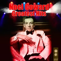 Greatest Hits — Noël Coward