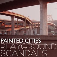 Playground Scandals — Painted Cities