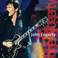 Premonition — John Fogerty