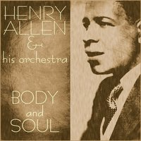Body and Soul — Henry Allen & His Orchestra