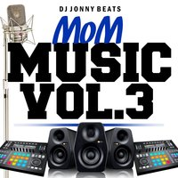 Mom Music, Vol.3 — DJ Jonny Beats