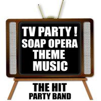 TV Party! Soap Opera Theme Music — The Hit Party Band