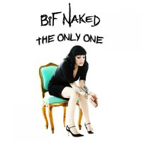The Only One — Bif Naked