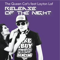 Release of the Night — The Queen Cat's, Layton Laf