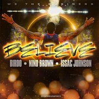 Believe (feat. Nino Brown & Issac Johnson) — Birdo