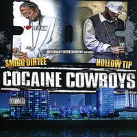 Cocaine Cowboys — Smigg Dirtee, Hollow Tip