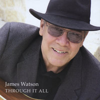 Through It All — James Watson