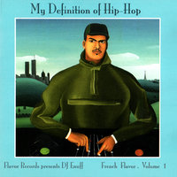 My Definition Of Hip Hop French Flavor, Vol.01 — сборник