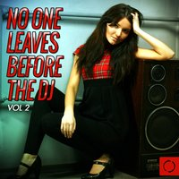 No One Leaves Before the DJ, Vol. 2 — сборник
