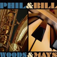 Woods & Mays — Bill Mays, Phil Woods