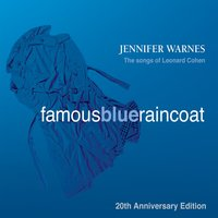 Famous Blue Raincoat: 20th Anniversary Edition — Leonard Cohen, Jennifer Warnes, C. Roscoe Beck and Jennifer Warnes