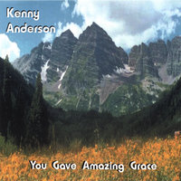 You Gave Amazing Grace — Kenneth W. Anderson