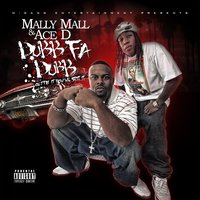 Dubb Fa Dubb: Gettin It How We Spit It!! — Mally Mall, Ace D.