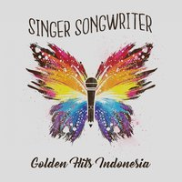 Singer Songwriter Golden Hits Indonesia — сборник