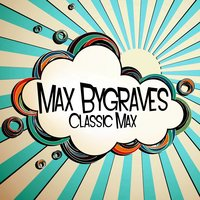 Classic Max — Max Bygraves