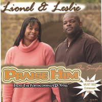 Praise Him/w Video — Lionel & Leslie
