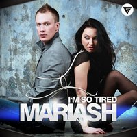 I'm So Tired — Mariash