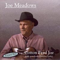Cotton Eyed Joe — Joe Meadows