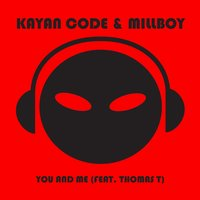 You and Me (feat. Thomas T) — Millboy, Thomas T, Kayan Code