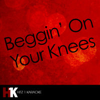 Beggin' On Your Knees - Single — Beggin' On Your Knees, Beggin' On Your Knees Karaoke