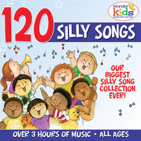 120 Silly Songs — The Wonder Kids