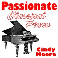 Passionate Classical Piano — Cindy Moore
