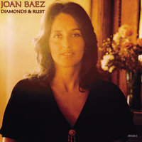 Diamonds & Rust — Joan Baez